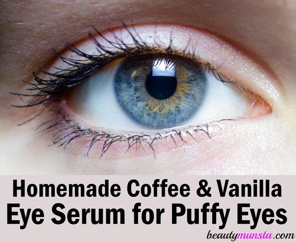 homemade eye serum for puffy eyes