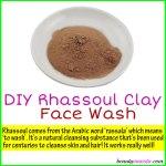 DIY Rhassoul Clay Face Wash for Clean & Pretty Skin