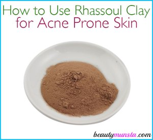 How to Use Rhassoul Clay for Acne