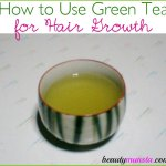 How to Use Green Tea for Hair Growth
