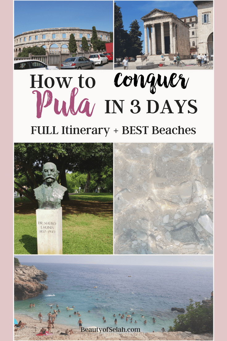 How to conquer Pula, Croatia in 3 days Full Itinerary + Best Beaches