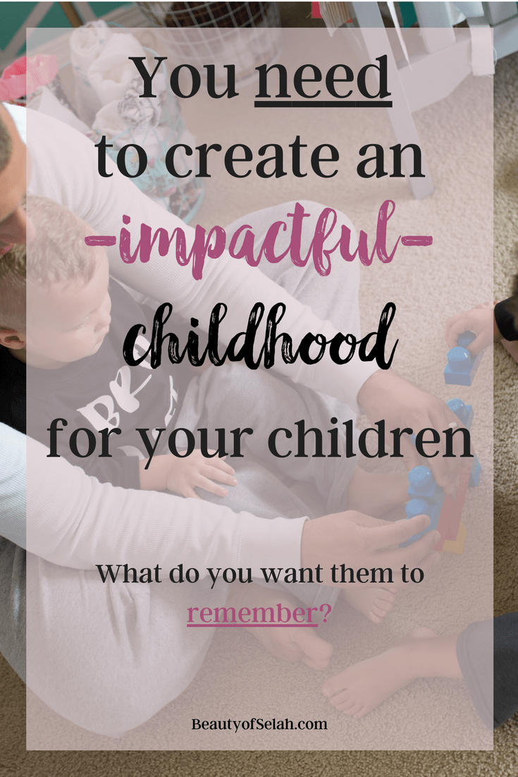 You need to create an impactful childhood for your children instagram What do you want them to remember? Create lasting memories with your children