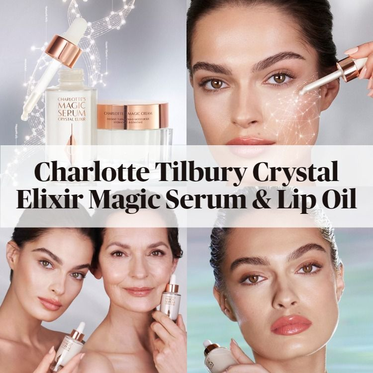 New! Charlotte Tilbury's Magic Serum and Lip Oil Crystal Elixir