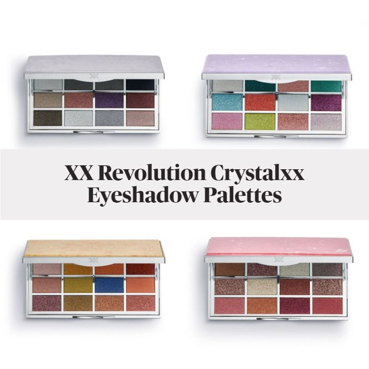 New! XX Revolution Crystalxx Eyeshadow Palettes