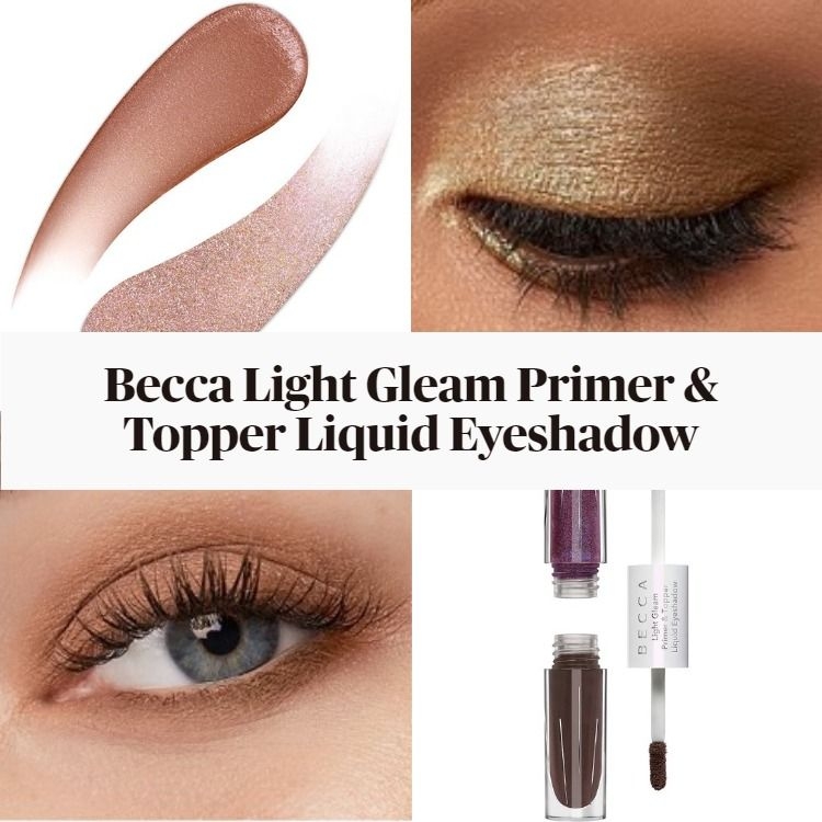 Sneak Peek! Becca Cosmetics Light Gleam Primer & Topper Liquid Eyeshadow