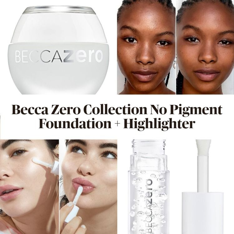 Sneak Peek! Becca Zero Collection No Pigment Virtual Foundation & Highlighter For Face And Lip