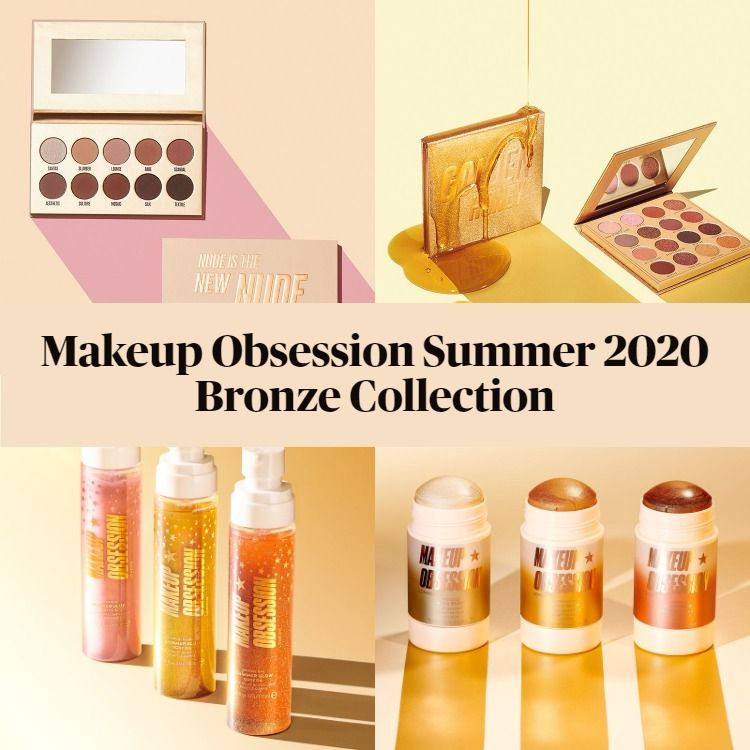 New! Makeup Obsession Summer 2020 Bronze Collection