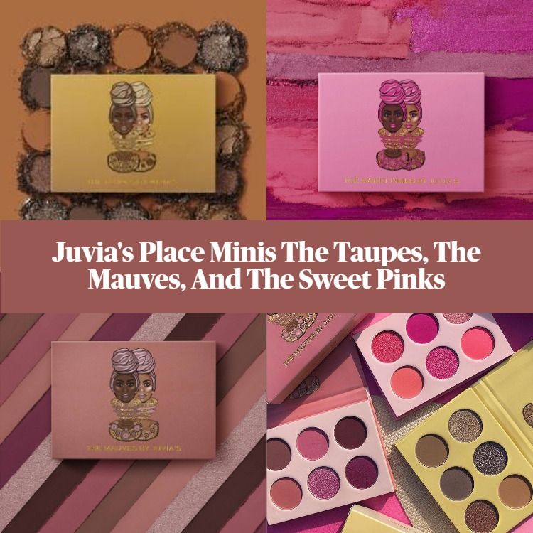 New! Juvia's Place Mini Eyeshadow Palettes - The Taupes, The Mauves, And The Sweet Pinks