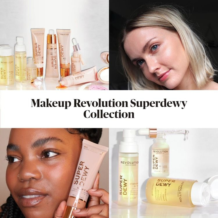 New! Makeup Revolution Superdewy Collection