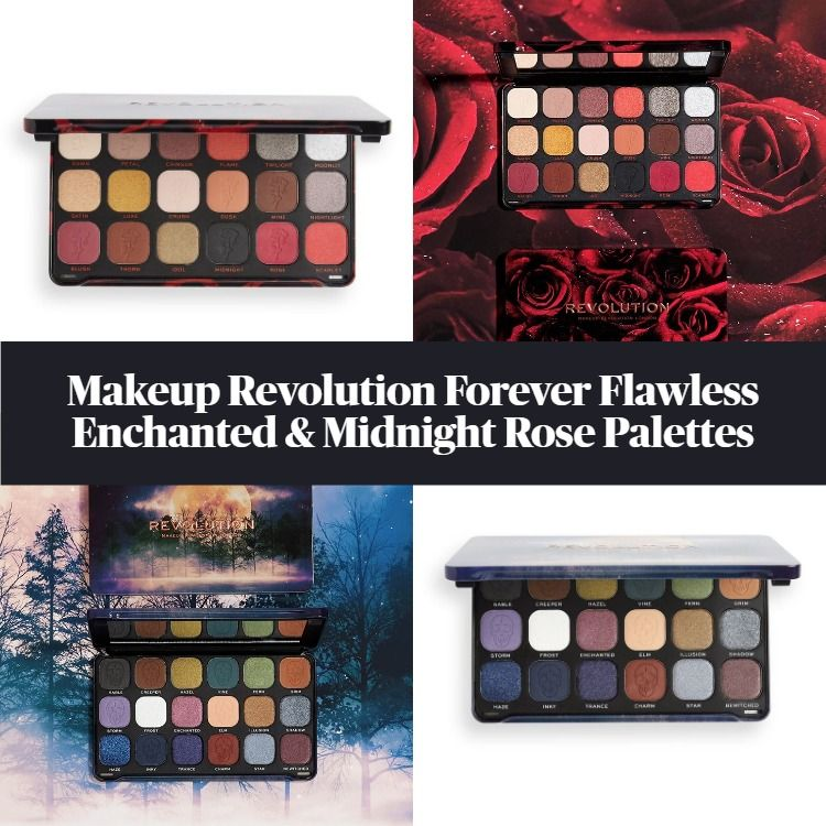 New! Makeup Revolution Forever Flawless Enchanted & Midnight Rose Eyeshadow Palettes