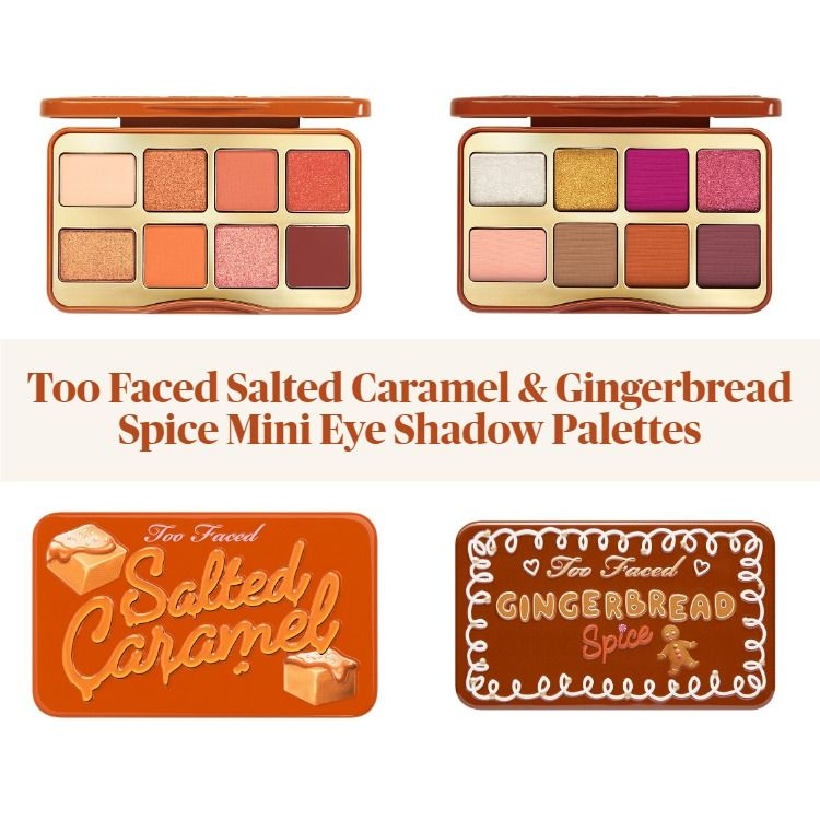 New! Too Faced 2020 Holiday Salted Caramel & Gingerbread Spice Mini Eye Shadow Palettes