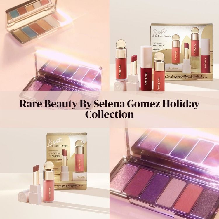 Sneak Peek! Rare Beauty By Selena Gomez Holiday Collection