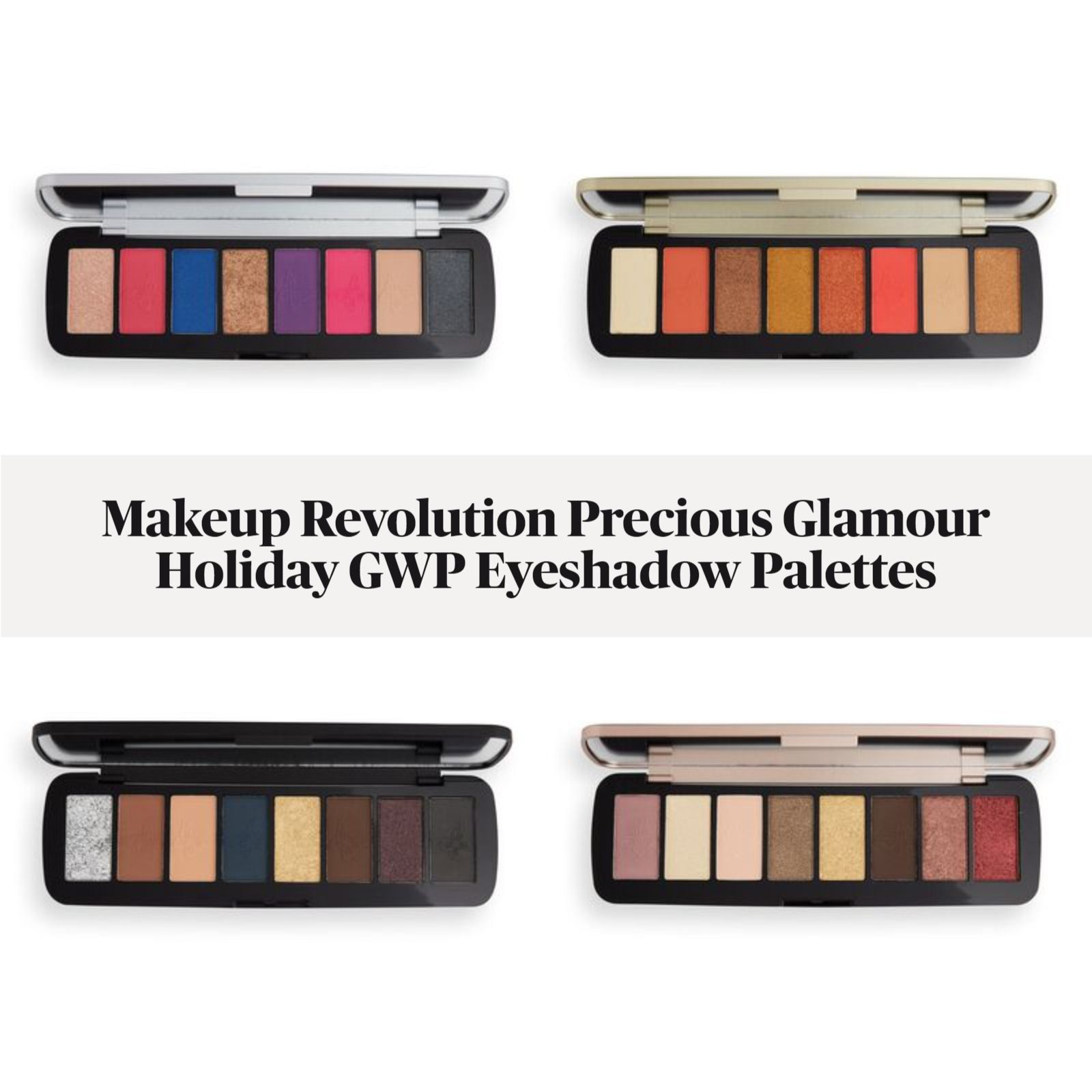 Makeup Revolution Precious Glamour Holiday GWP Eyeshadow Palettes
