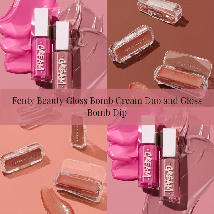 Fenty Beauty Gloss Bomb Cream Duo and Gloss Bomb Dip