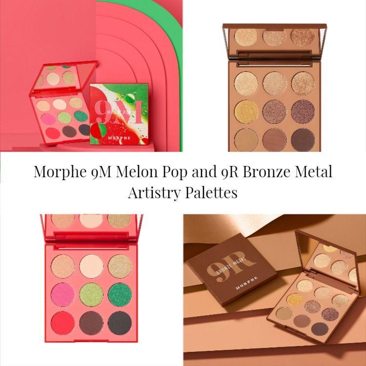 Morphe 9M Melon Pop and 9R Bronze Metal Artistry Palettes