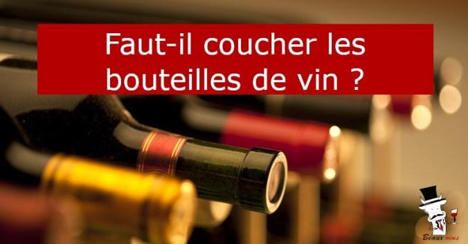 blog Beaux-vins conserver bouteille vin cave debout couché