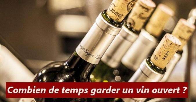 Combien de temps conserver bouteille vin ouverte blog vins