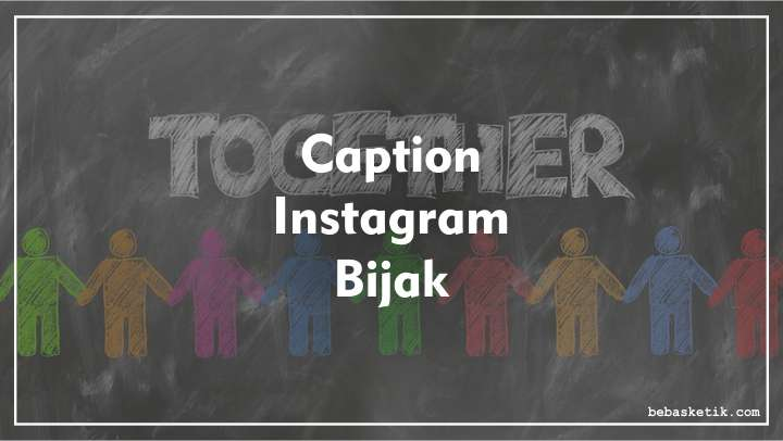 caption instagram - bebasketik.com
