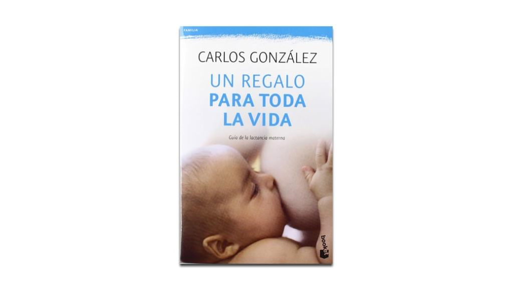 """Libros de embarazo recomendados: """"Un regalo para toda la vida: Guía de la lactancia materna"""""""