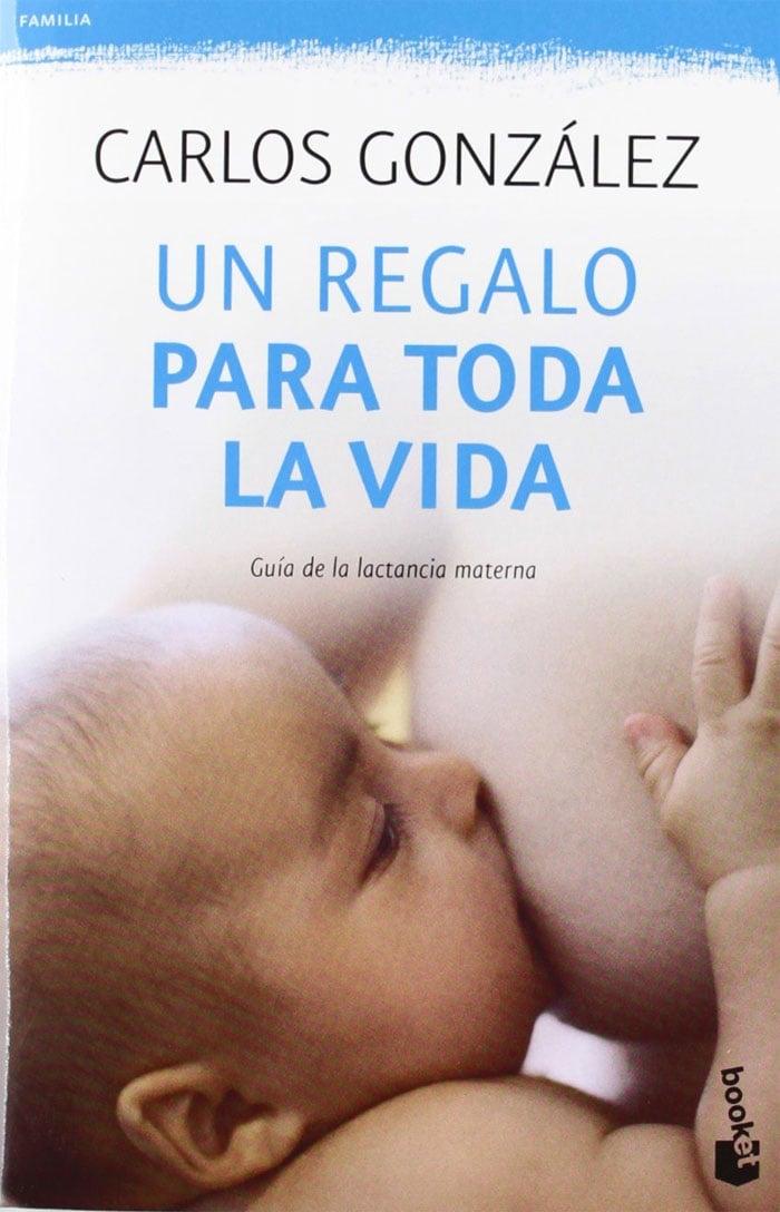 """""""Un regalo para toda la vida: Guía de la lactancia materna"""""""