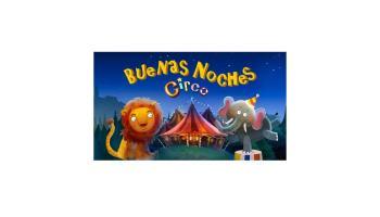 Buenas Noches Circo – El cuento interactivo para dormir a los niños: Aplicación para iPad - iPhone