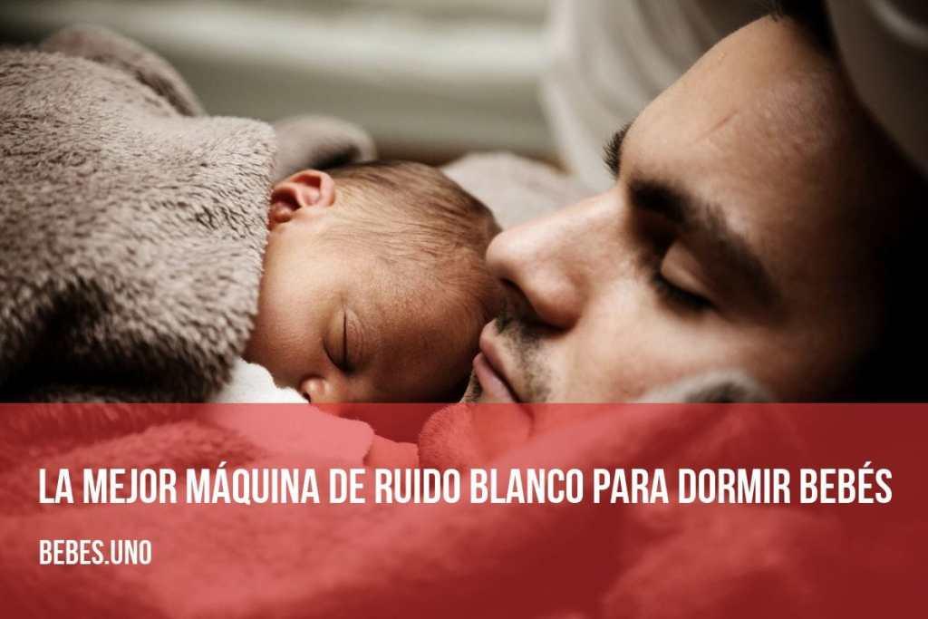 La mejor máquina de ruido blanco para dormir bebés