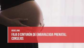 Faja o cinturón de embarazada prenatal: consejos de uso durante el embarazo
