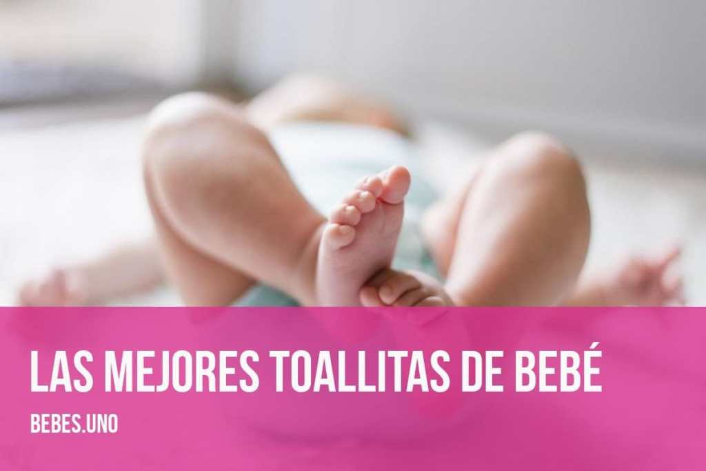 ¿Cuál son las mejores toallitas de bebé?