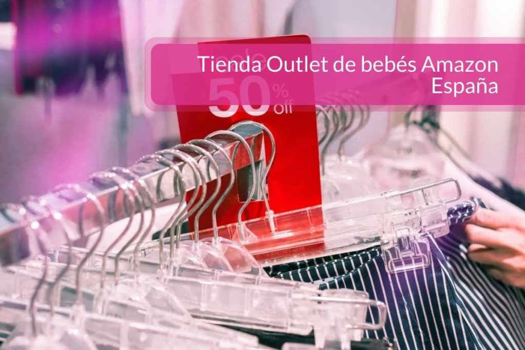 Tienda Outlet de bebés Amazon España