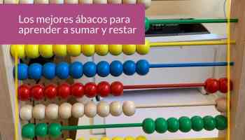 ¿Cuáles son los mejores ábacos para aprender a sumar y restar en infantil y primaria?