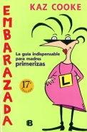 Embarazada, la guía indispensable para madres primerizas.