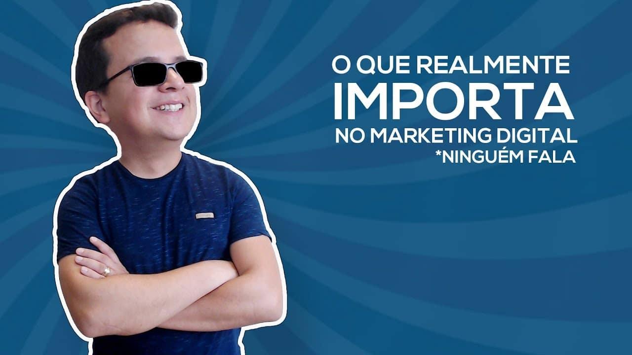 O que REALMENTE importa no Marketing Digital? I A maioria esconde!