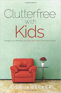 Clutterfree with Kids Change your thinking. Discover new habits. Free your home book cover