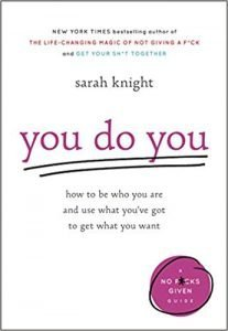 You Do You: How to Be Who You Are and Use What You've Got to Get What You Want book cover