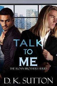 Talk to Me by D.K. Sutton