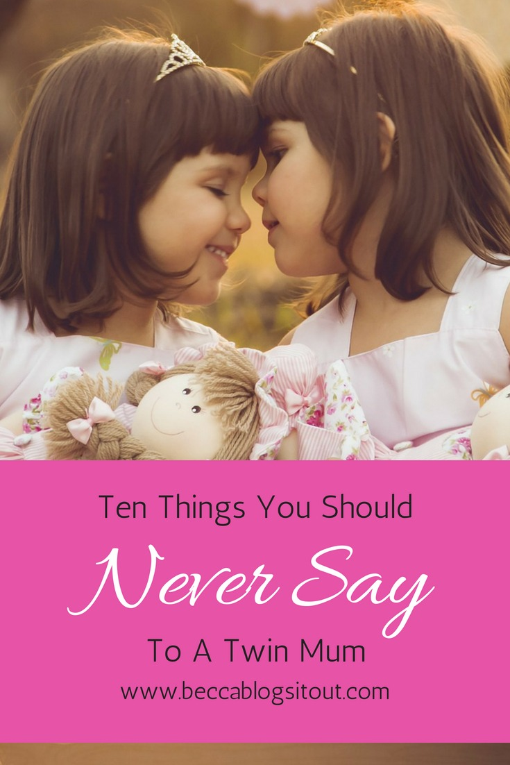 Ten Things You Should Never Say to a Twin Mum