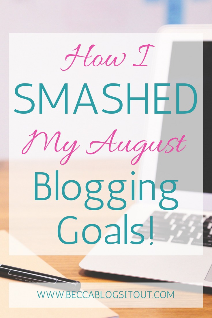 How I Smashed My August Blogging Goals!