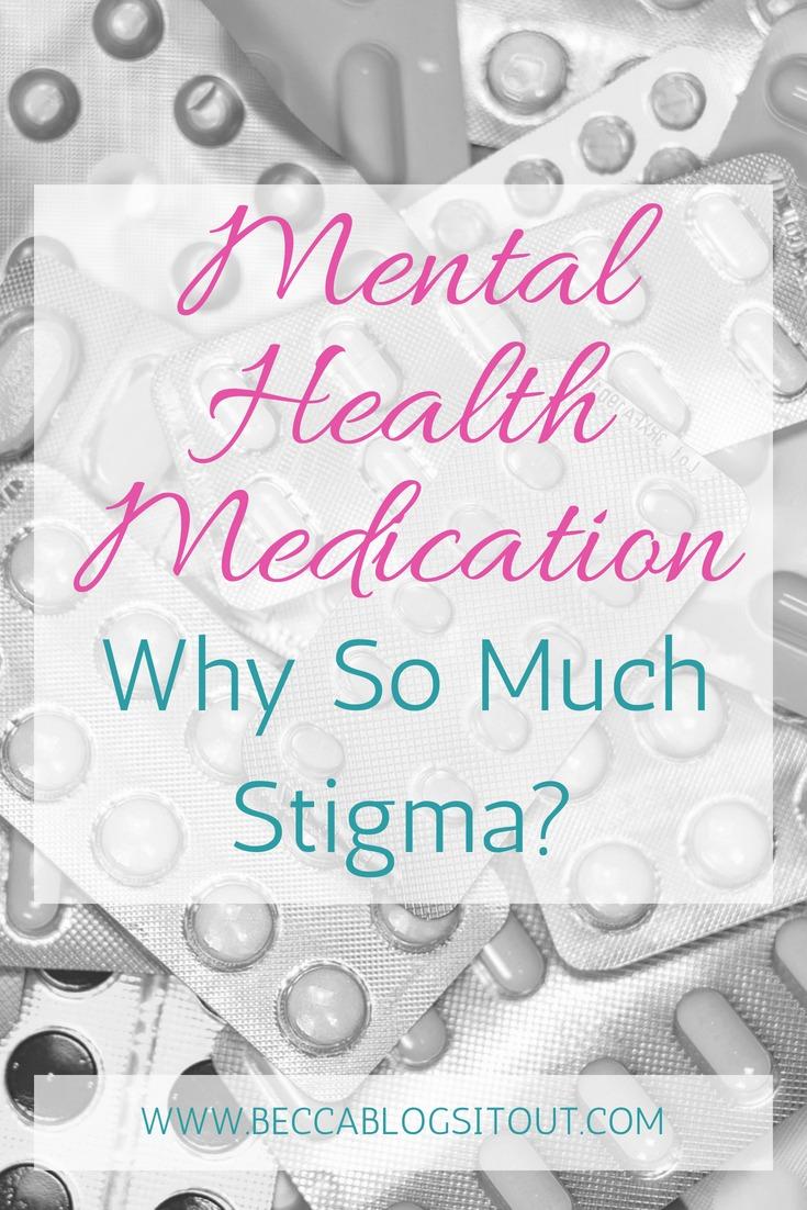 Mental Health Medication - Why So Much Stigma?