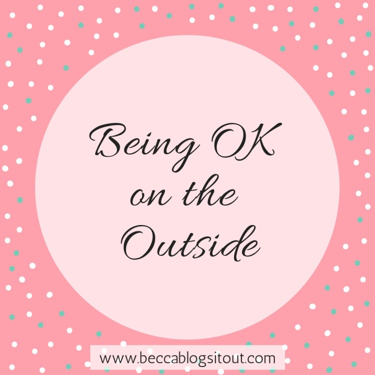 Being OK on the Outside