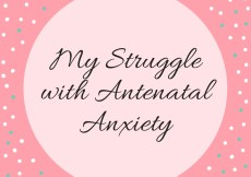 My Struggle With Antenatal Anxiety