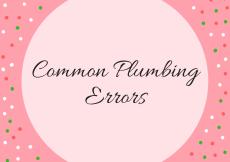 Common Plumbing Errors