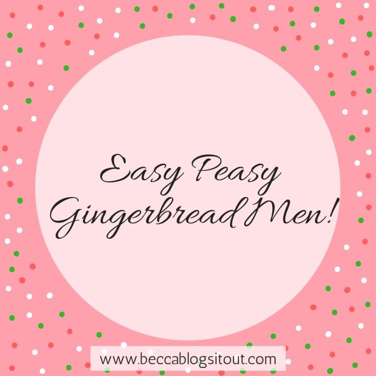 Easy Peasy Gingerbread Men