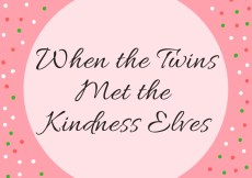 When the Twins Met the Kindness Elves