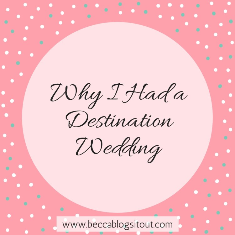 Why I Had a Destination Wedding