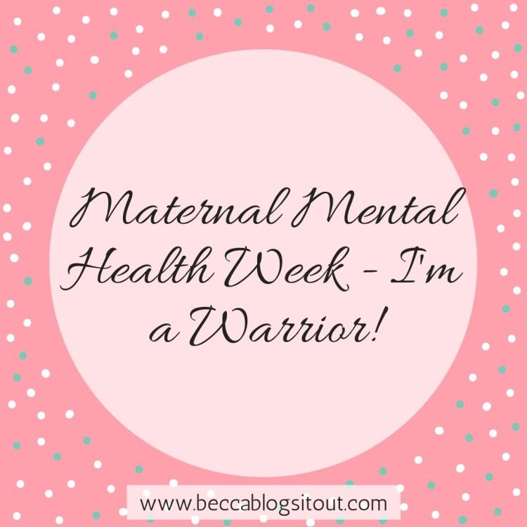 Maternal Mental Health Week - I'm a Warrior!