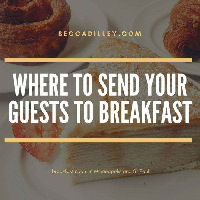 where to send your guests to breakfast minneapolis and st paul