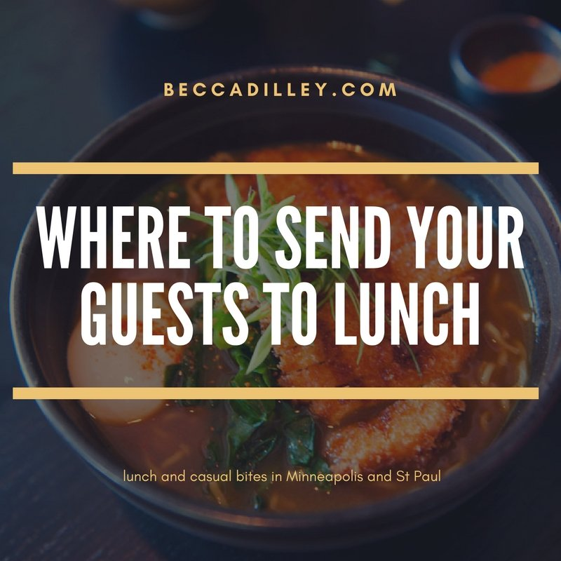 Where to send your guests to lunch minneapolis and st paul