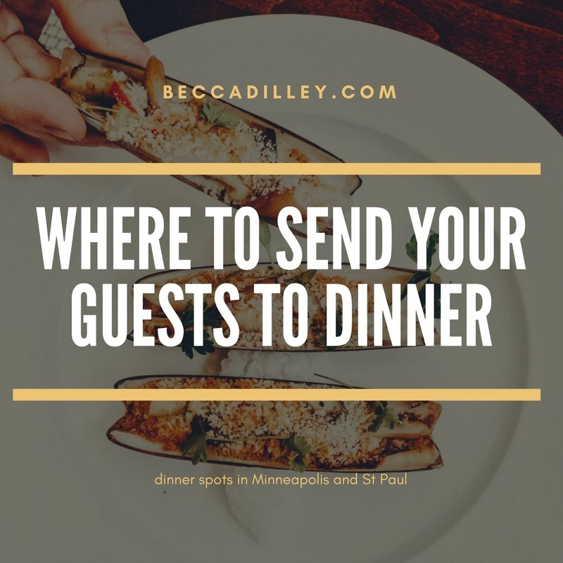 Where to send your guests to dinner minneapolis and st paul
