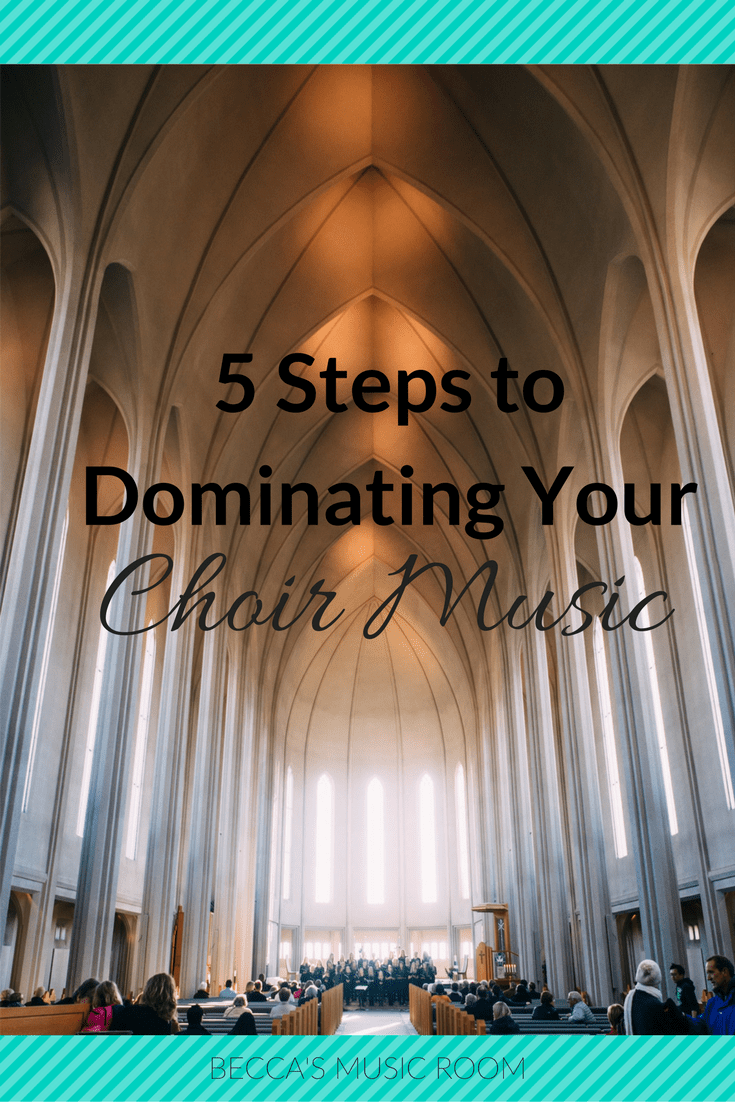 5 Steps to Dominating Your Choir Music. Becca's Music Room. Want your choir to be great? It starts with you practicing! Read this to learn how!