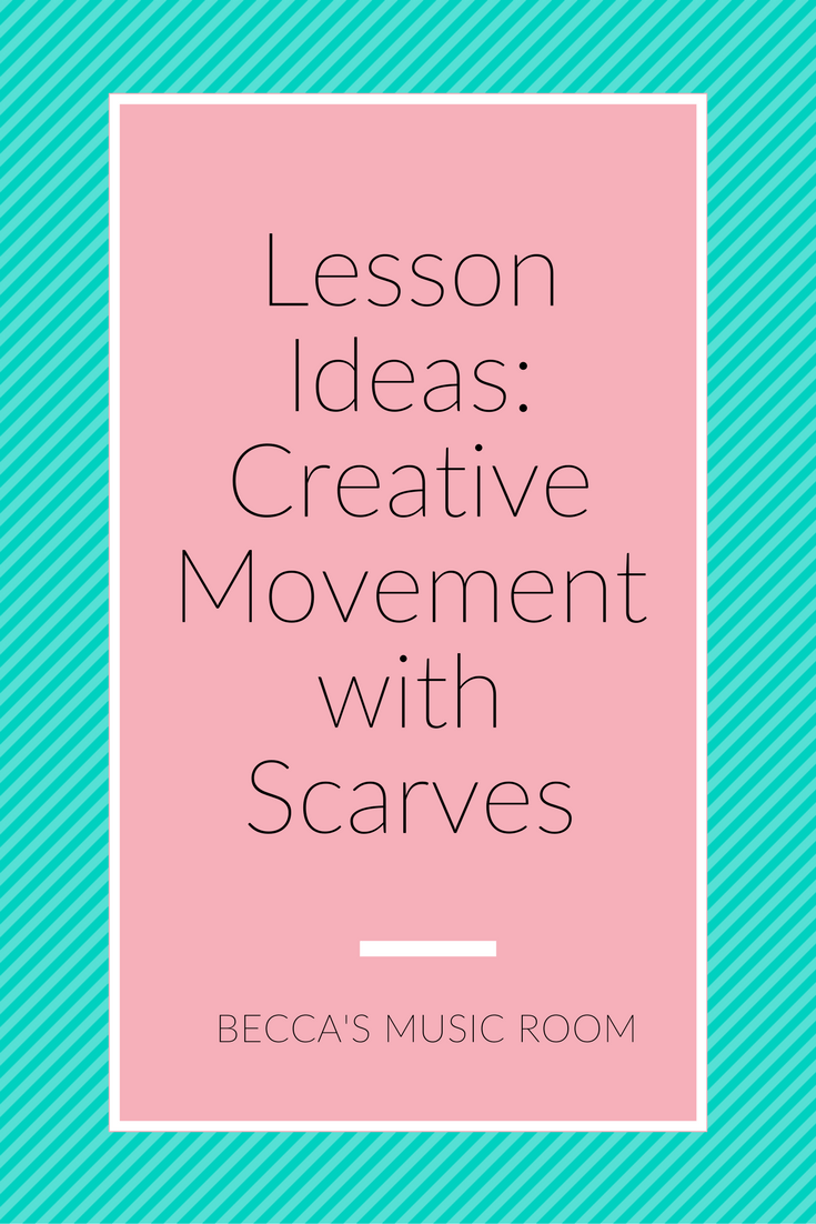 Lesson Ideas: Creative Movement with Scarves. Learn how to use creative movement and scarves to teach high/low, melody, listening, form, and even assessment! Scarves are the greatest tool there is in elementary music. Becca's Music Room